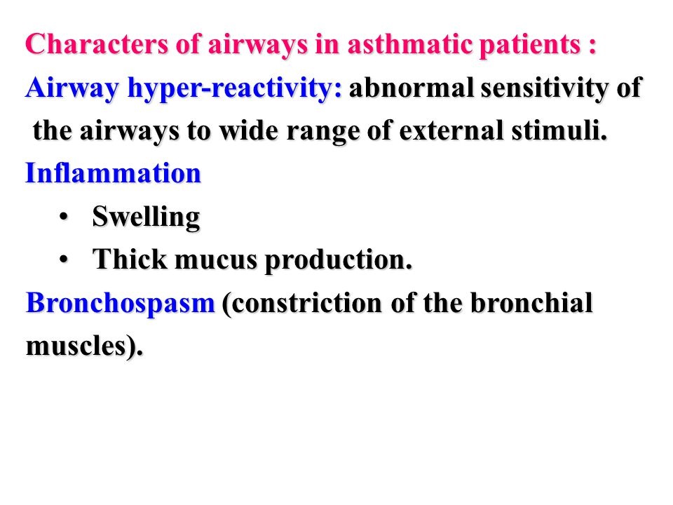Asthma Asthma is a chronic inflammatory disorder of bronchial airways that result in airway obstruction in response to external stimuli (as pollen gra