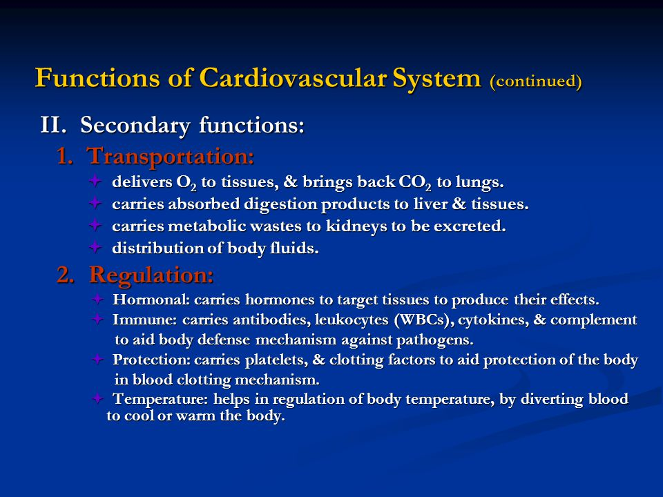 Functions of Cardiovascular System (continued) II.