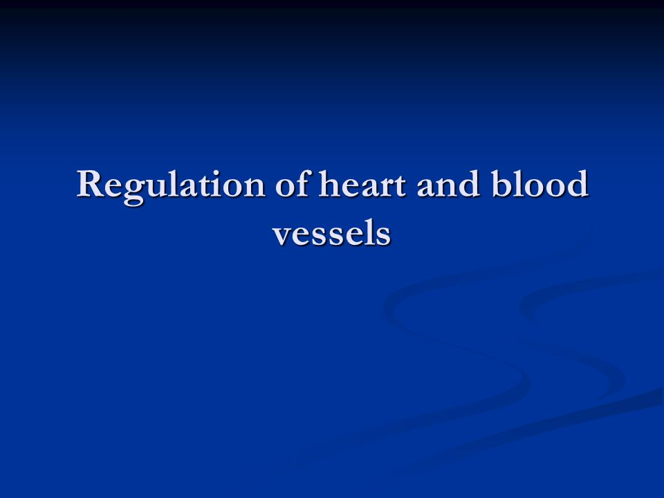 Regulation of heart and blood vessels