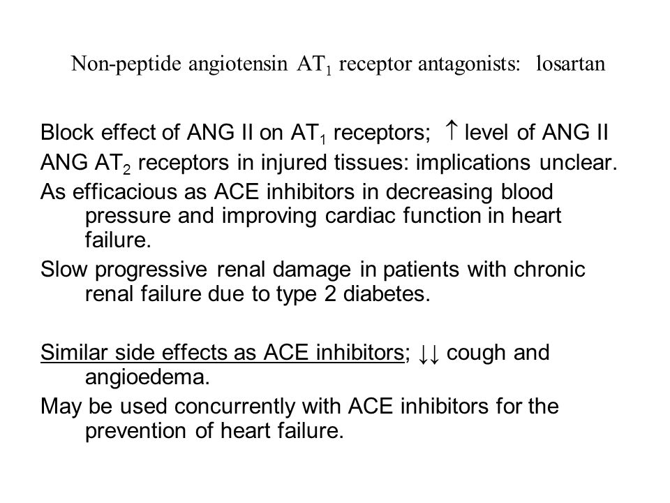 Non-peptide angiotensin AT 1 receptor antagonists: losartan Block effect of ANG II on AT 1 receptors;  level of ANG II ANG AT 2 receptors in injured tissues: implications unclear.