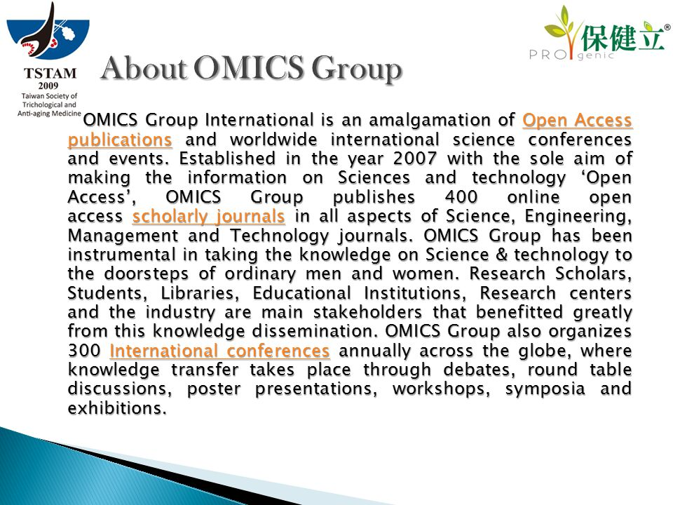 OMICS Group International is an amalgamation of Open Access publications and worldwide international science conferences and events. Established in th