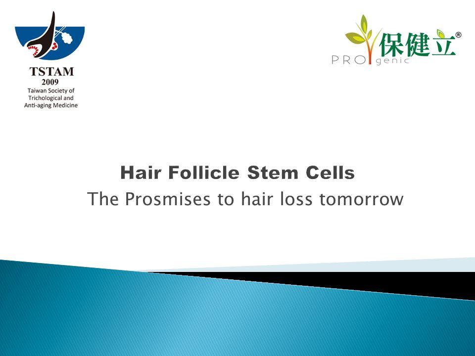 The Prosmises to hair loss tomorrow