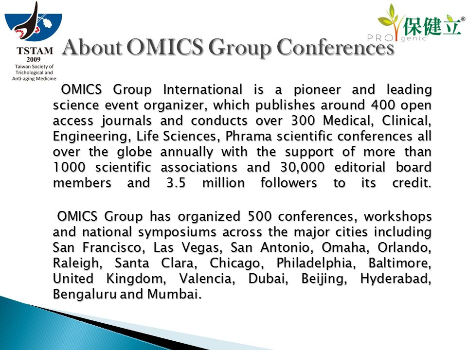 OMICS Group International is a pioneer and leading science event organizer, which publishes around 400 open access journals and conducts over 300 Medi