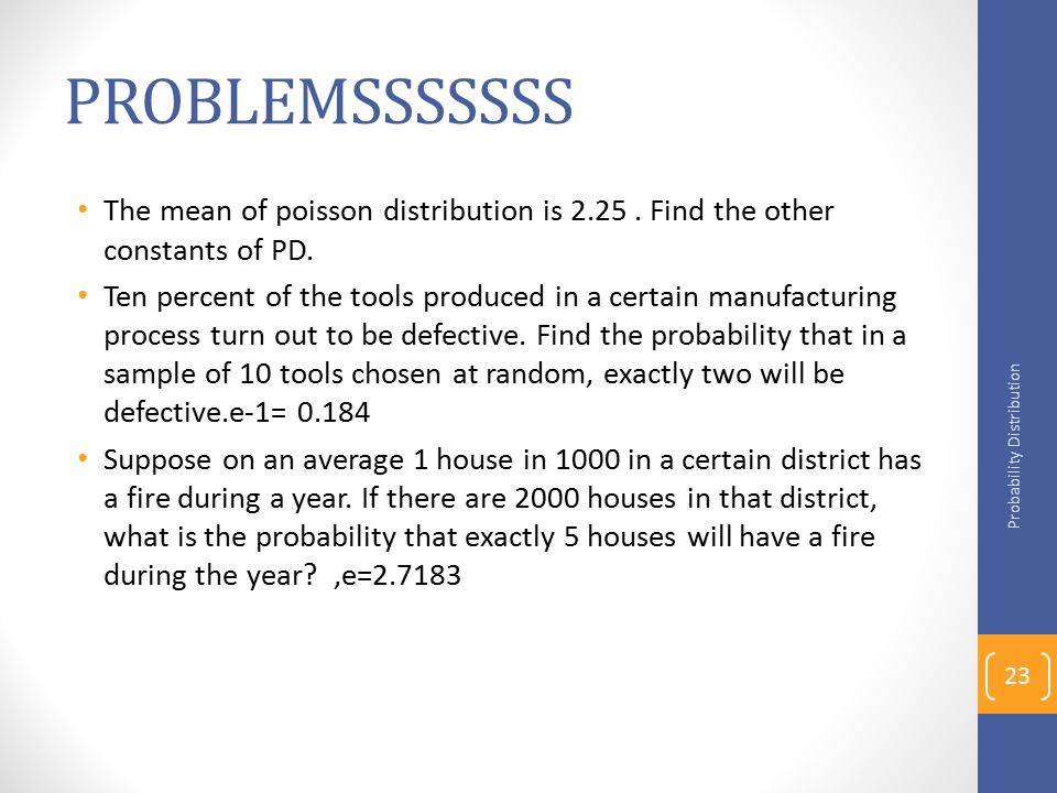 PROBLEMSSSSSSS The mean of poisson distribution is 2.25.