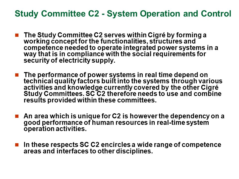 Study Committee C2 - System Operation and Control The Study Committee C2 serves within Cigré by forming a working concept for the functionalities, str