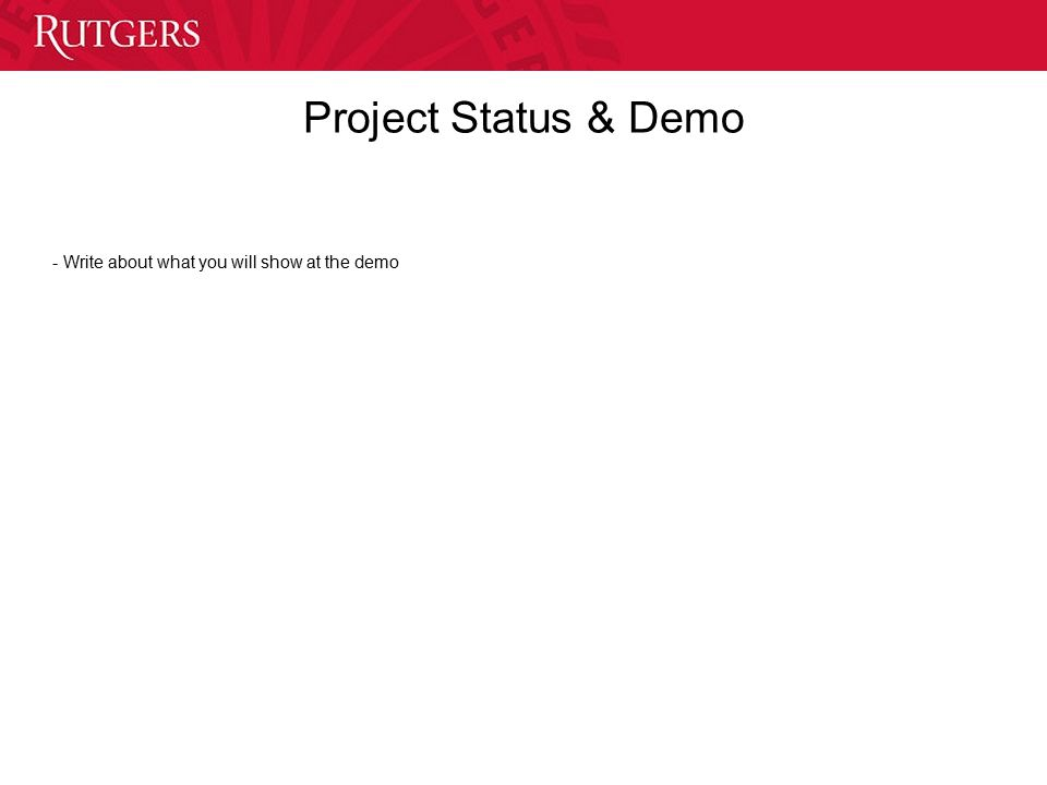 Project Status & Demo - Write about what you will show at the demo