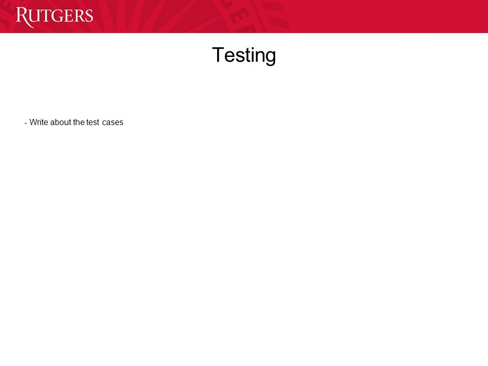 Testing - Write about the test cases