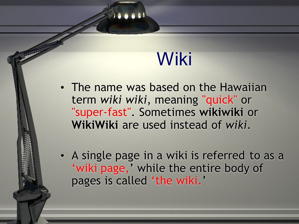 Wiki The name was based on the Hawaiian term wiki wiki, meaning