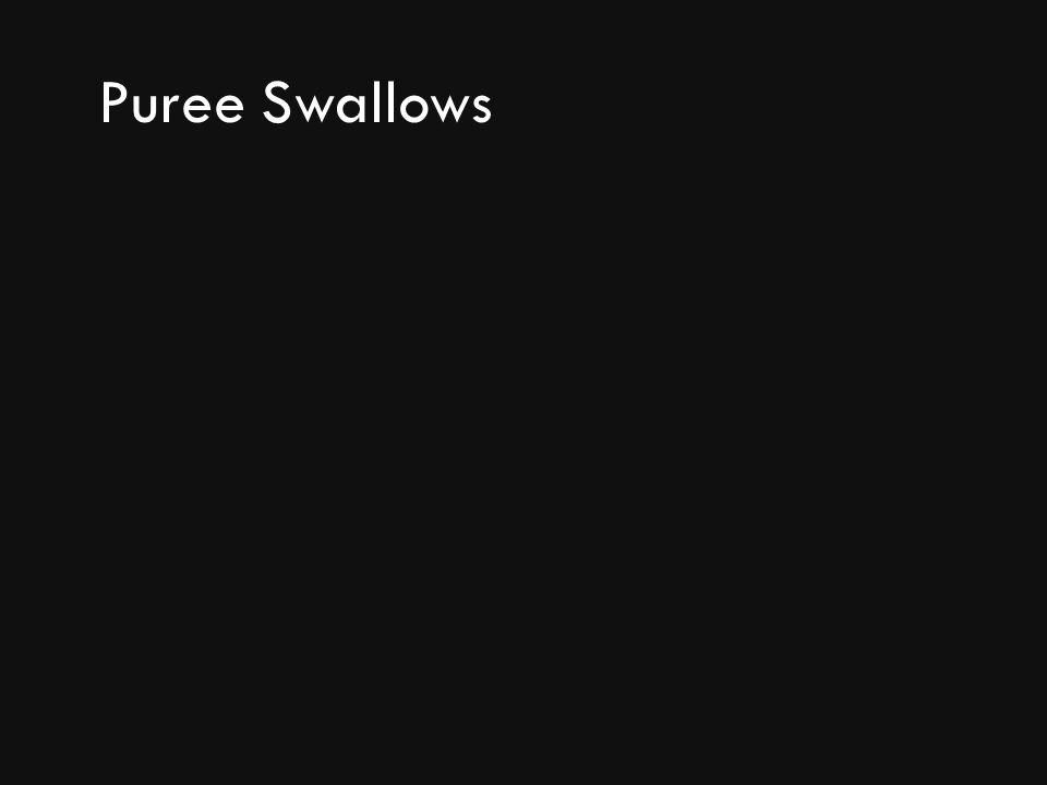Puree Swallows