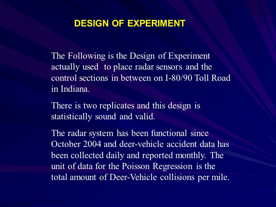 The Following is the Design of Experiment actually used to place radar sensors and the control sections in between on I-80/90 Toll Road in Indiana.