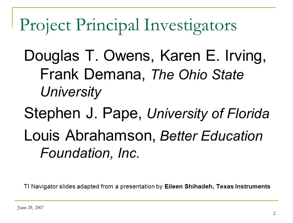 June 29, 2007 2 Project Principal Investigators Douglas T.