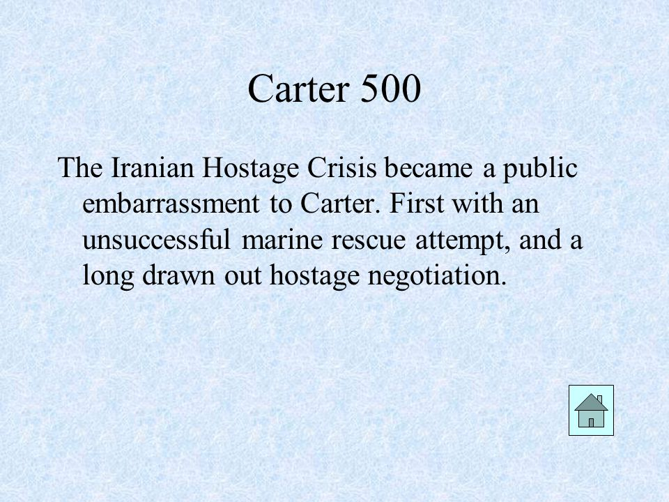 Carter 500 The Iranian Hostage Crisis became a public embarrassment to Carter.