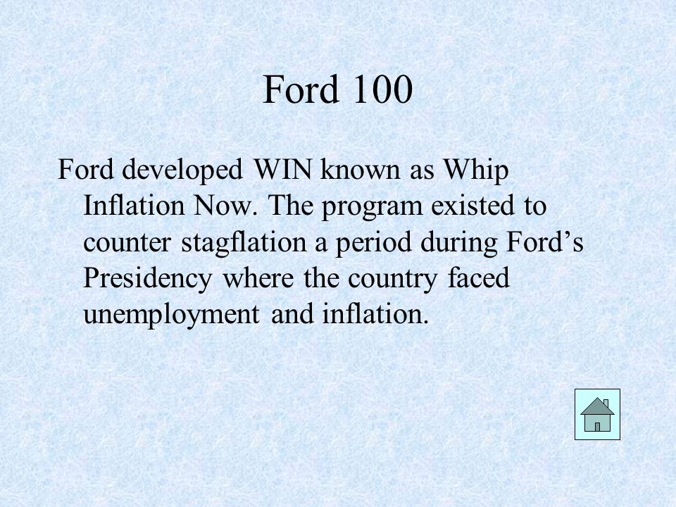 Ford 100 Ford developed WIN known as Whip Inflation Now.