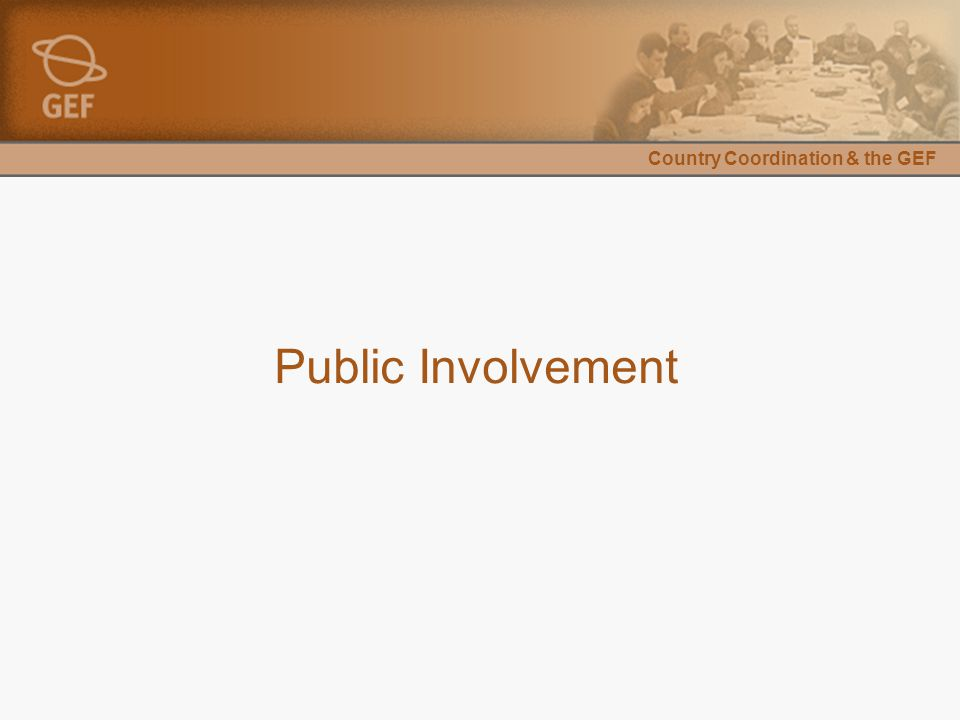 Country Coordination & the GEF Public Involvement
