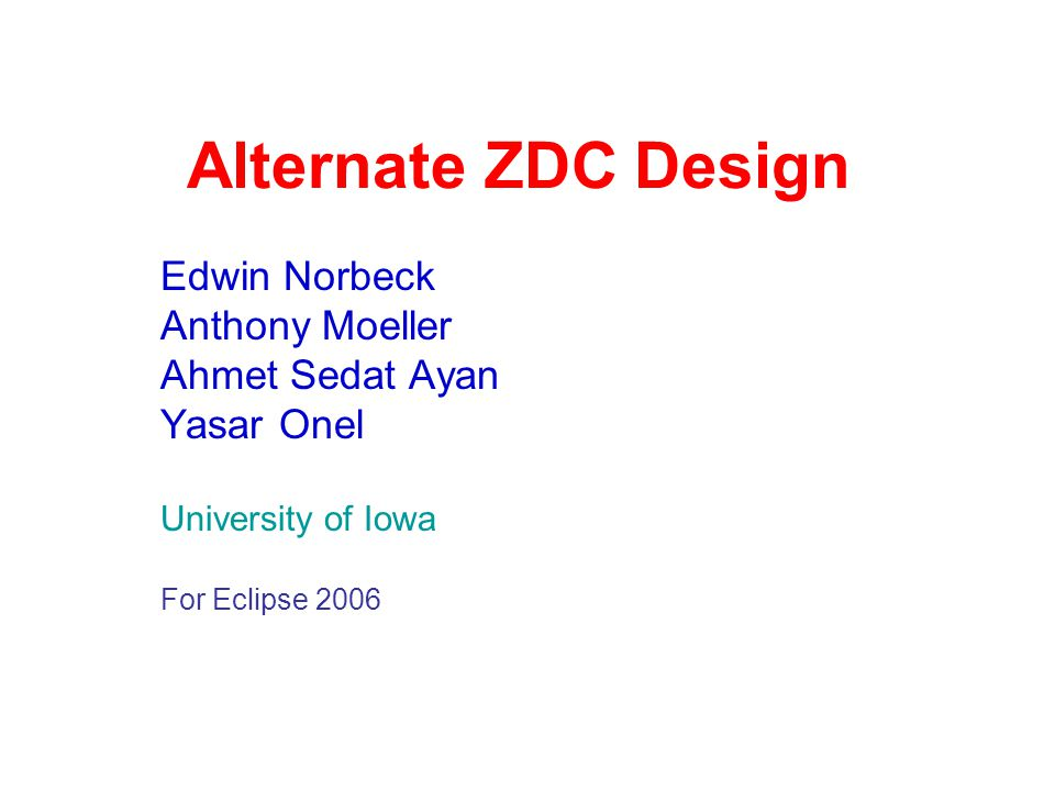 Ed Norbeck U of IowaLiquid ZDC Eclipse062 Desirable features Radiation hard, useful even with luminosity upgrade Output corrected for off-center neutrons Simple and low cost