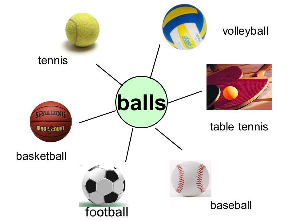 balls baseball volleyball basketball football tennis table tennis