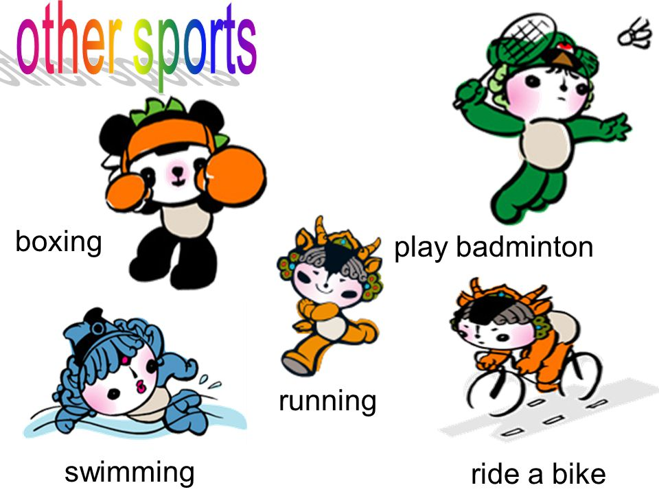 ride a bike play badminton boxing swimming running
