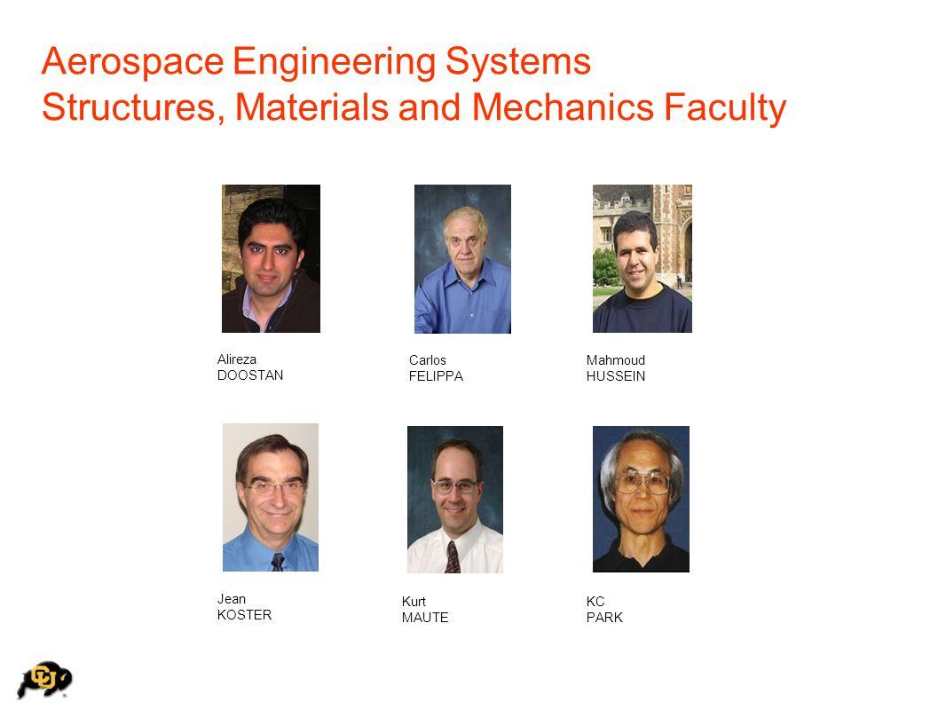 Jean KOSTER Alireza DOOSTAN Aerospace Engineering Systems Structures, Materials and Mechanics Faculty Carlos FELIPPA Mahmoud HUSSEIN Kurt MAUTE KC PAR
