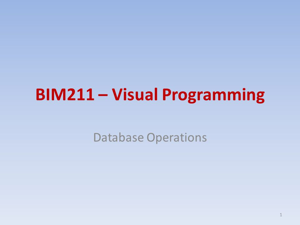 BIM211 – Visual Programming Database Operations 1