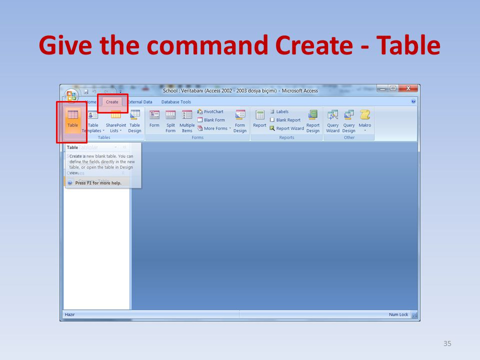 Give the command Create - Table 35
