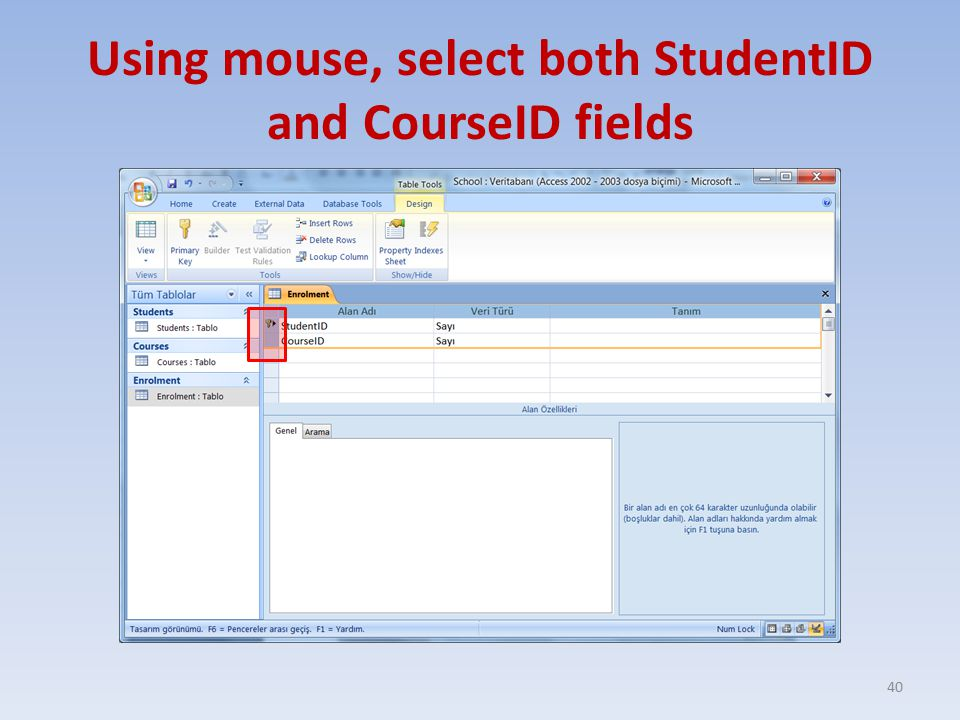 Using mouse, select both StudentID and CourseID fields 40