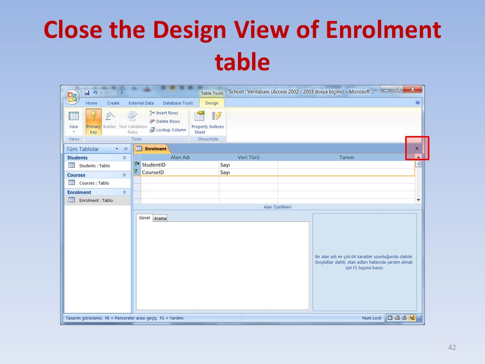 Close the Design View of Enrolment table 42