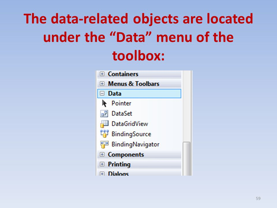 The data-related objects are located under the Data menu of the toolbox: 59
