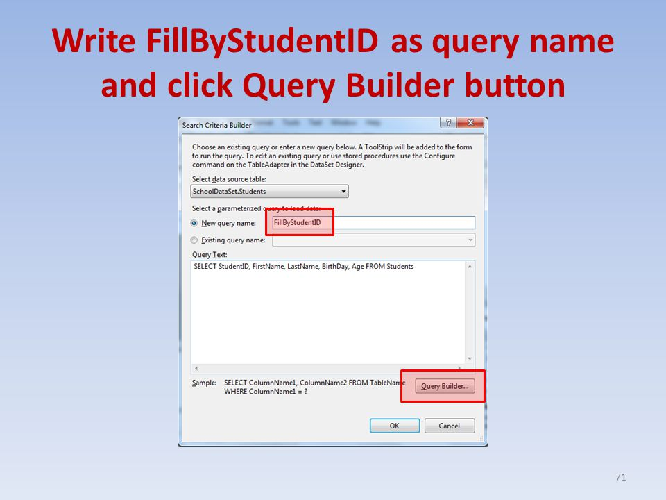 Write FillByStudentID as query name and click Query Builder button 71