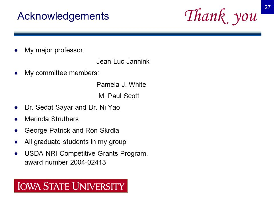 27 Acknowledgements ♦My major professor: Jean-Luc Jannink ♦My committee members: Pamela J.