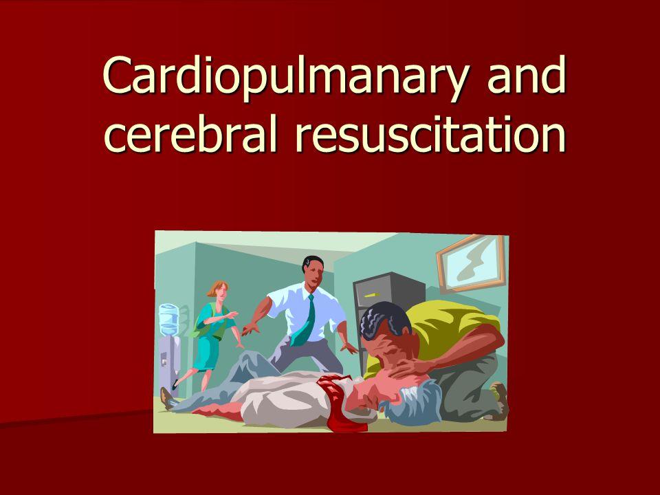 Cardiopulmanary and cerebral resuscitation