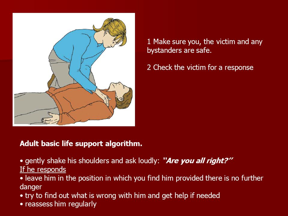 1 Make sure you, the victim and any bystanders are safe.