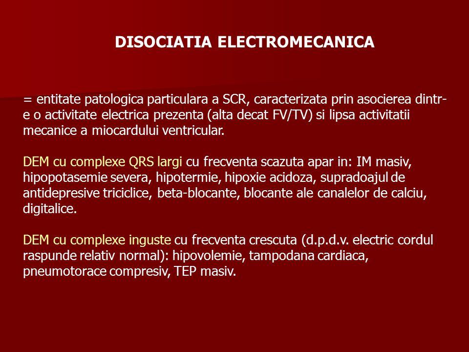 DISOCIATIA ELECTROMECANICA = entitate patologica particulara a SCR, caracterizata prin asocierea dintr- e o activitate electrica prezenta (alta decat FV/TV) si lipsa activitatii mecanice a miocardului ventricular.