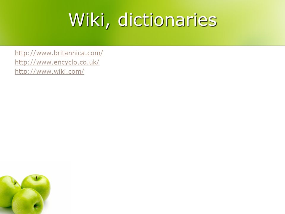 Wiki, dictionaries http://www.britannica.com/ http://www.encyclo.co.uk/ http://www.wiki.com/