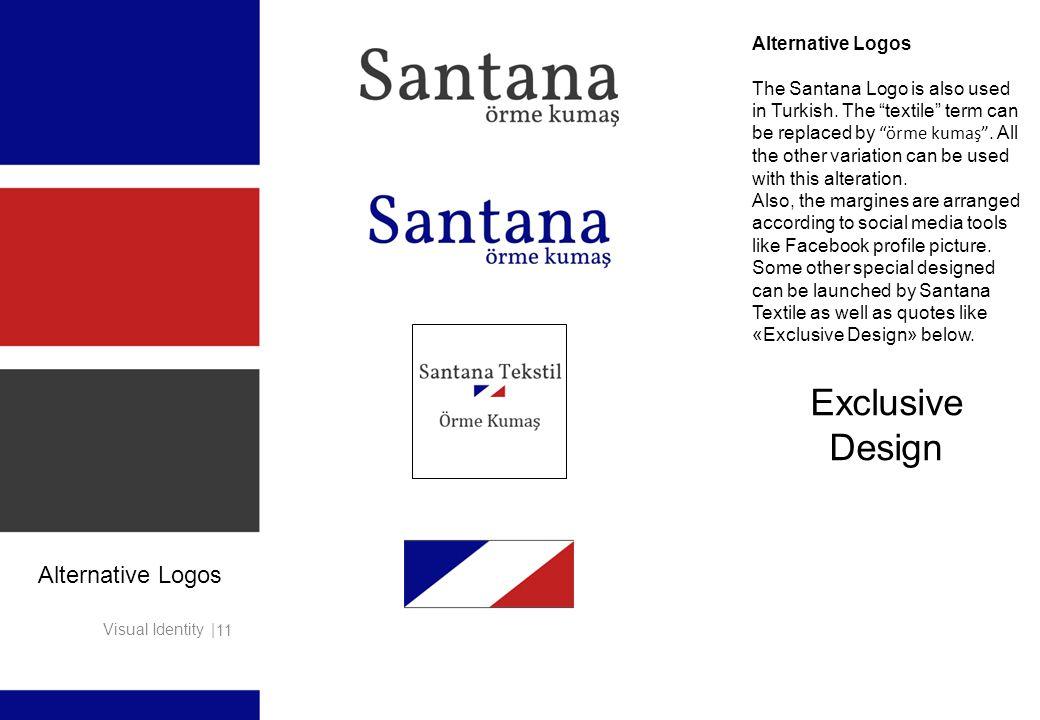 Visual Identity | 11 Alternative Logos The Santana Logo is also used in Turkish.