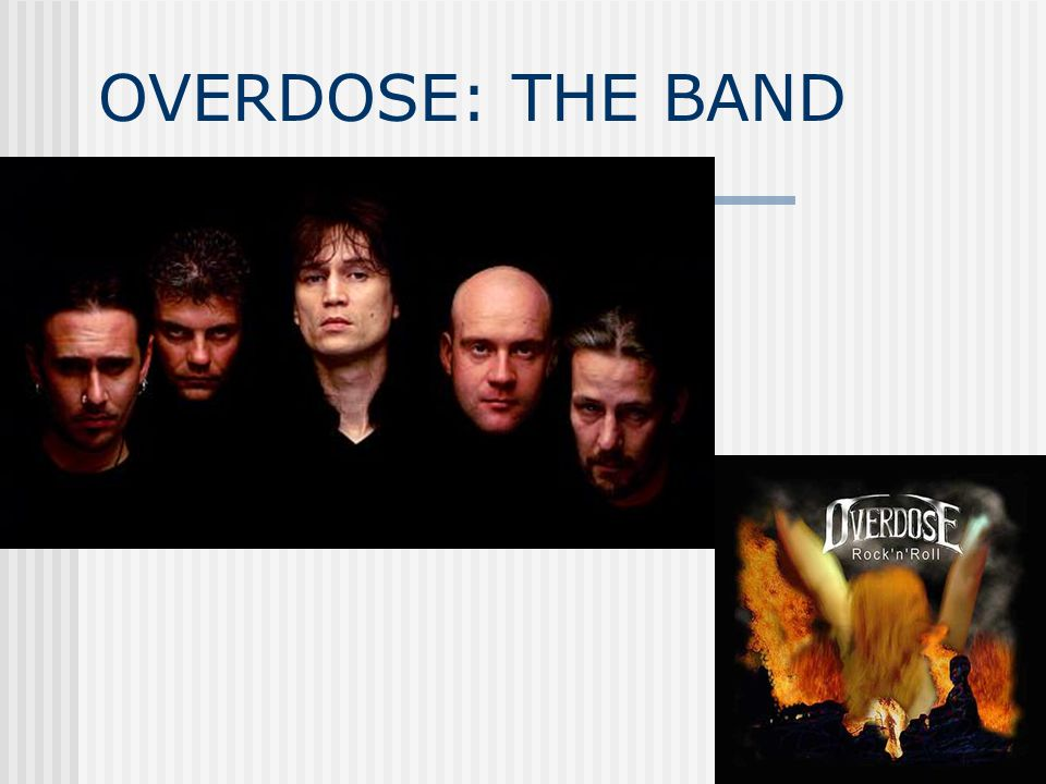 OVERDOSE: THE BAND