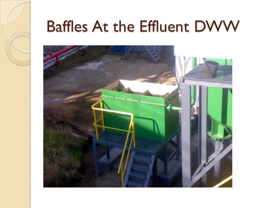 Baffles At the Effluent DWW