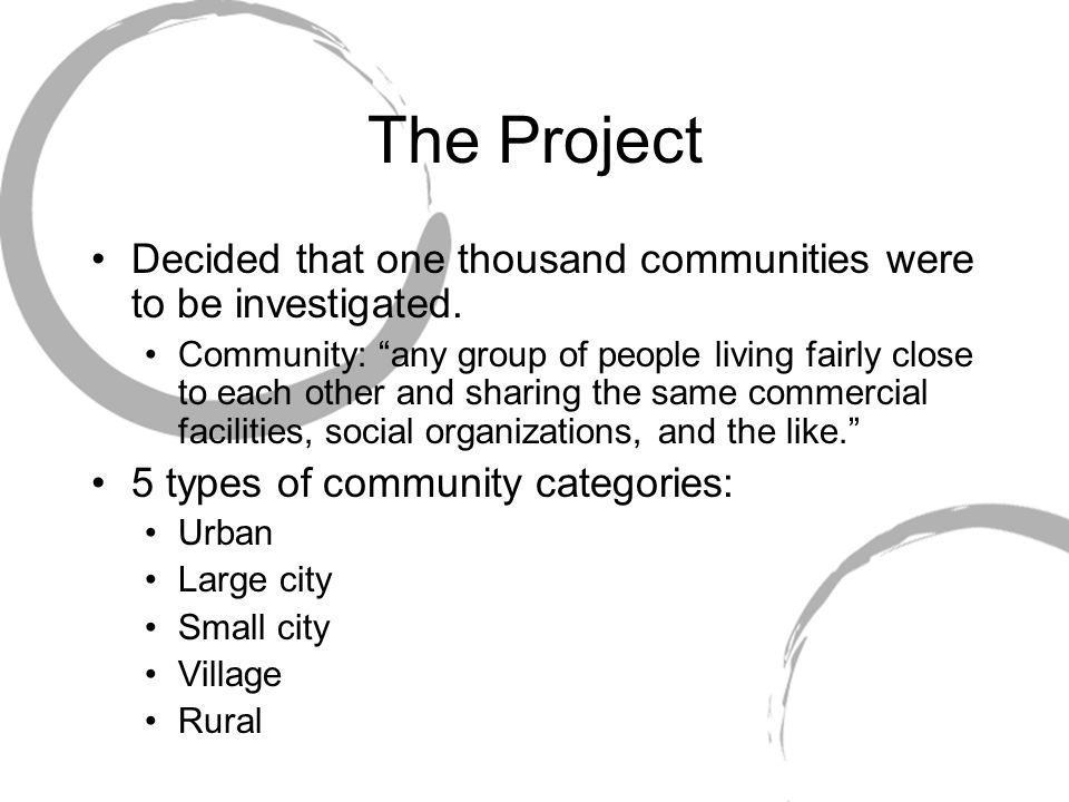 The Project Decided that one thousand communities were to be investigated.