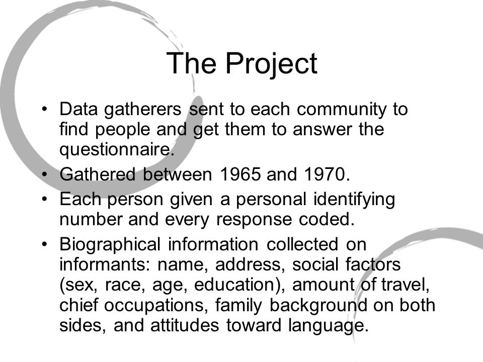 The Project Data gatherers sent to each community to find people and get them to answer the questionnaire.