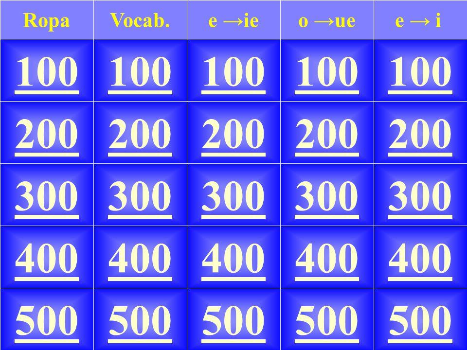 100 e → io →ueVocab.e →ieRopa 100 200 300 400 500 200 300 400 500