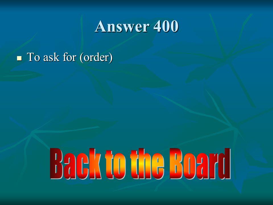 Vocabulario 400 ¿Cómo se dice pedir (i) en inglés ¿Cómo se dice pedir (i) en inglés