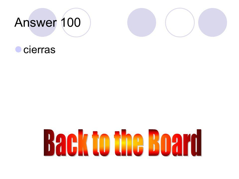 e →ie 100 Cerrar (tú)