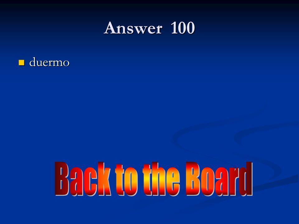 100 o →ue 100 Dormir (yo) Dormir (yo)