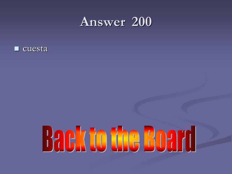 200 o →ue 200 Costar (la entrada) Costar (la entrada)