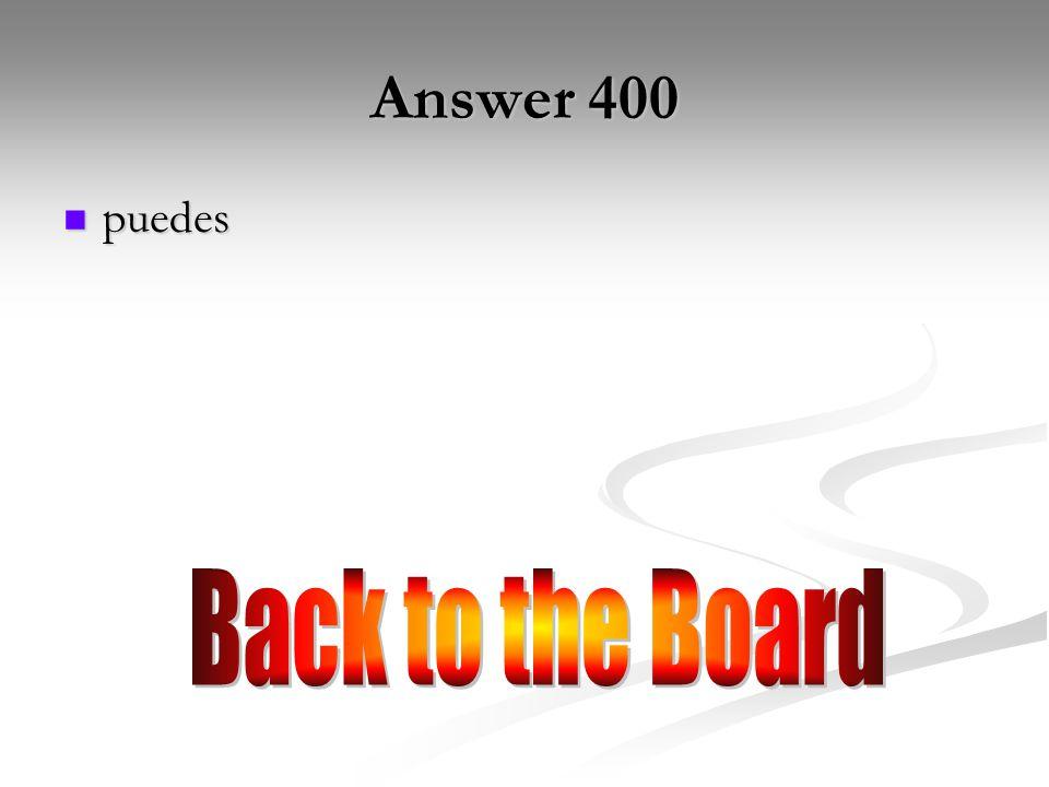 400 o →ue 400 Poder (tú) Poder (tú)
