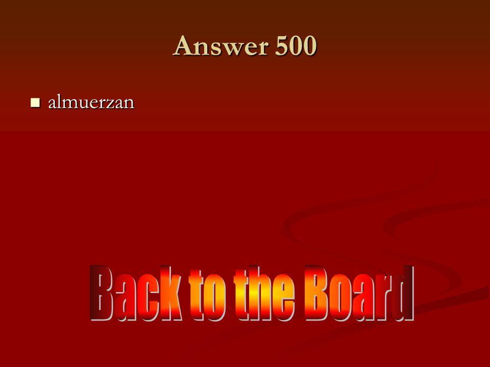 500 o →ue 500 Almorzar (Ellas) Almorzar (Ellas)