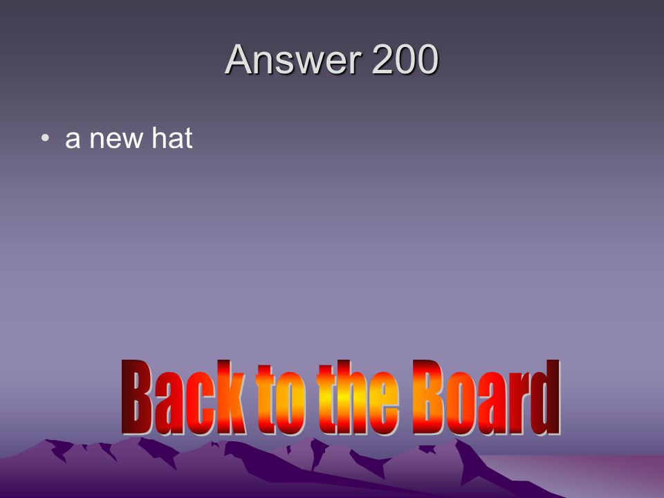 Answer 200 a new hat
