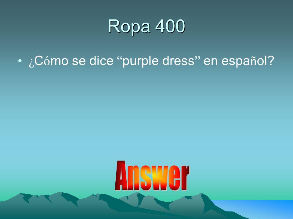 Ropa 400 ¿ C ó mo se dice purple dress en espa ñ ol?