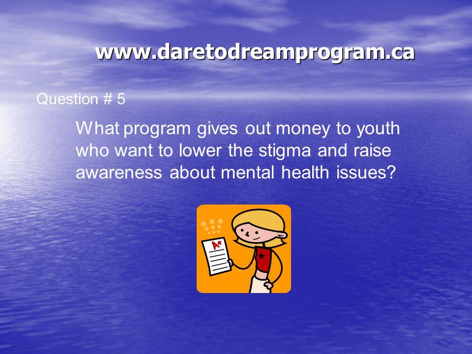 www.daretodreamprogram.ca Stigma Alienation Misunderstanding The Answer