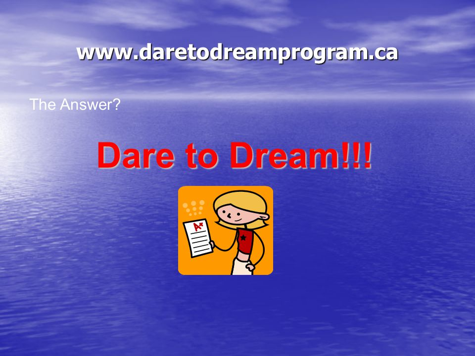 Question # 5 www.daretodreamprogram.ca What program gives out money to youth who want to lower the stigma and raise awareness about mental health issues