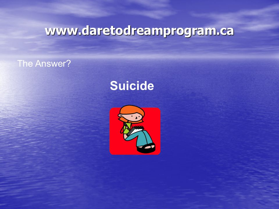Question # 2 What is the second* most common cause of death in teens.